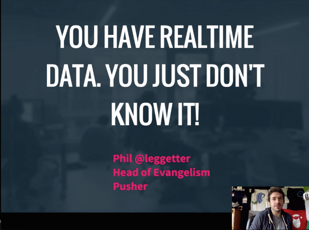 Phil Leggetter You Have Realtime Data - Recording from Office