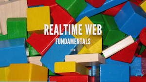 Fundamentals of the Realtime Web & Realtime Web Functionality preview image